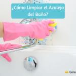 Como limpiar el azulejo del baño