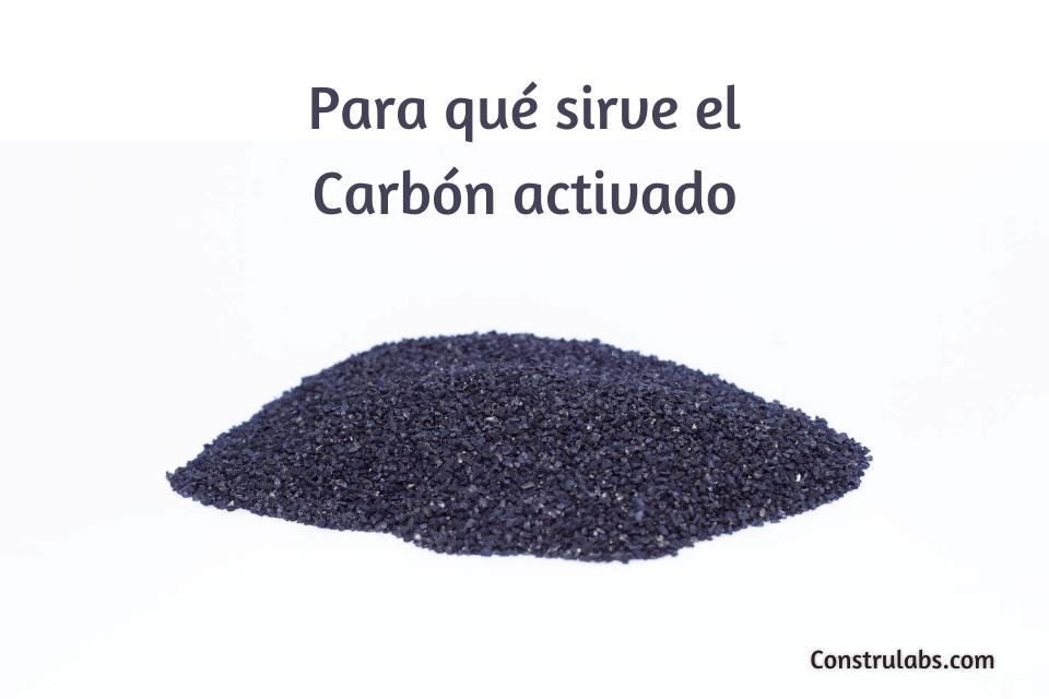 para qué sirve el carbon activado